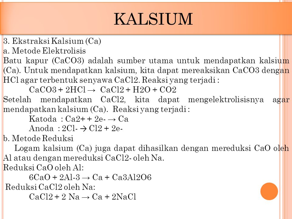 KALSIUM 3. Ekstraksi Kalsium (Ca) a. Metode Elektrolisis