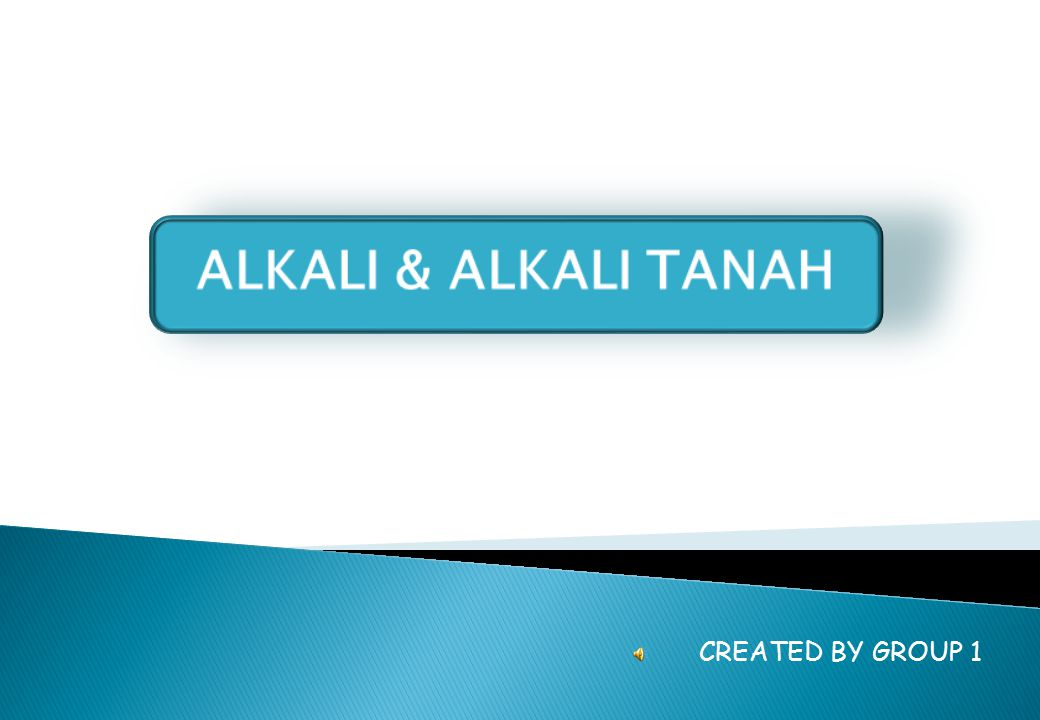 ALKALI & ALKALI TANAH CREATED BY GROUP 1