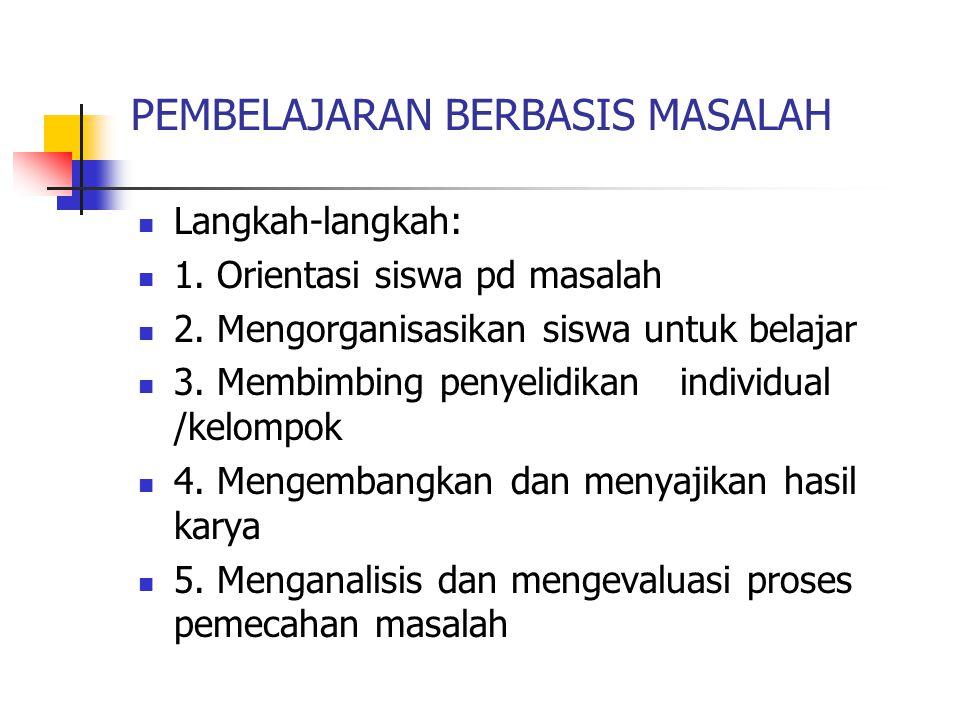 PEMBELAJARAN BERBASIS MASALAH