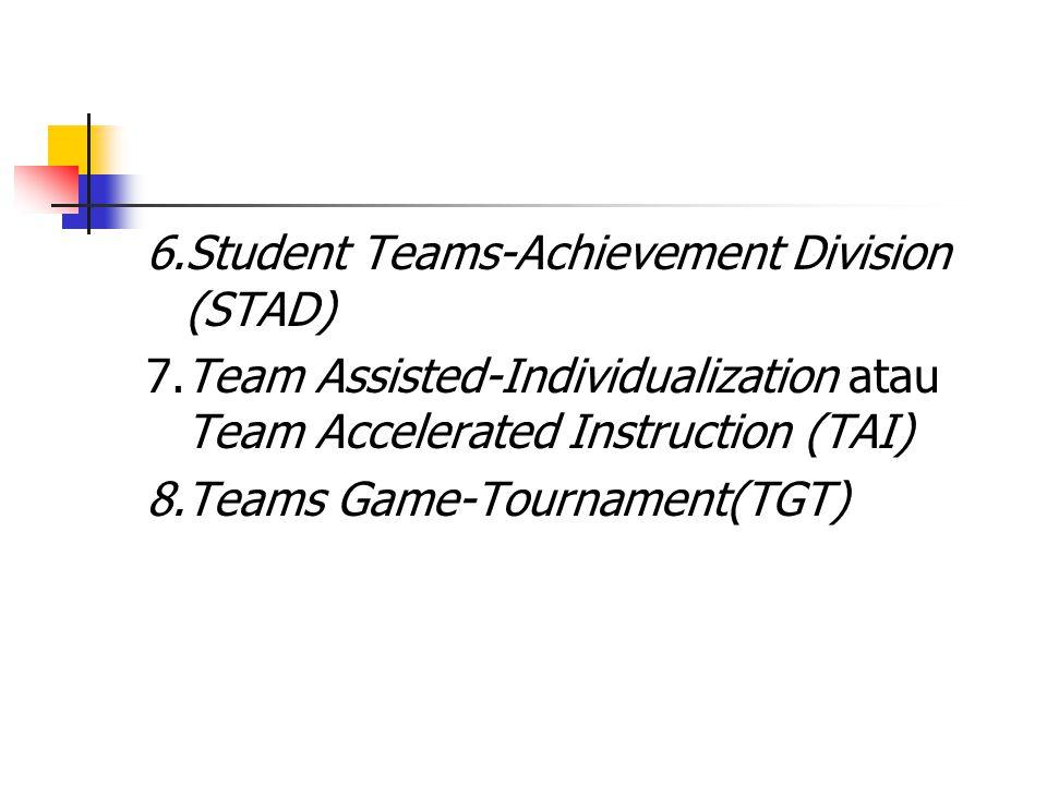 6.Student Teams-Achievement Division (STAD)
