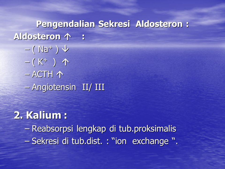 Pengendalian Sekresi Aldosteron :
