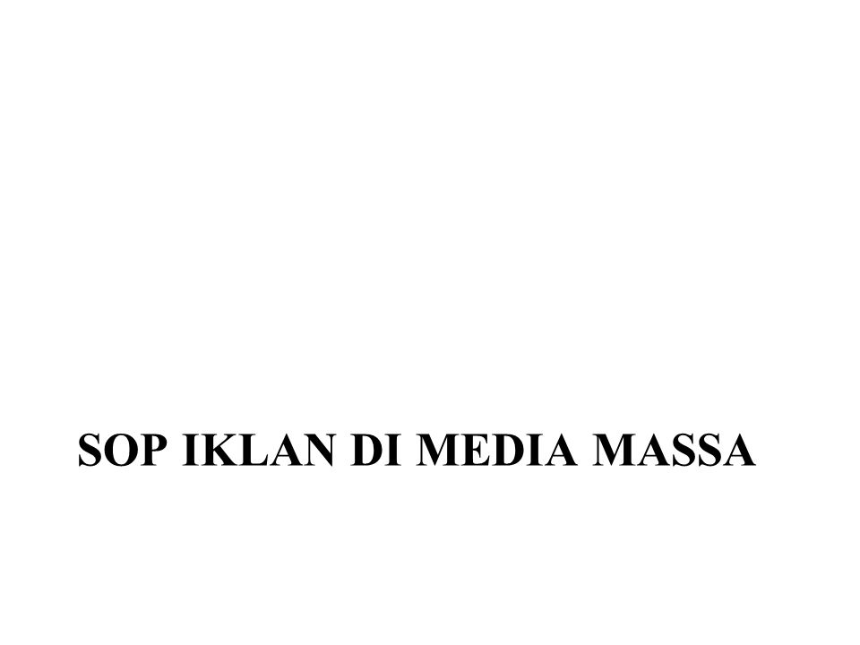 SOP IKLAN DI MEDIA MASSA