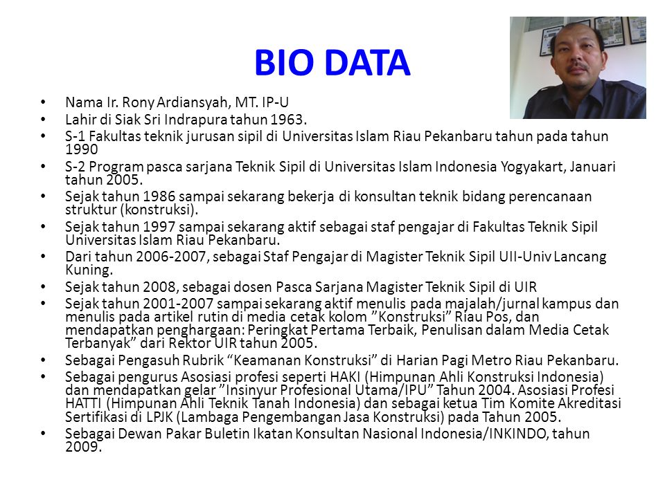 BIO DATA Nama Ir. Rony Ardiansyah, MT. IP-U