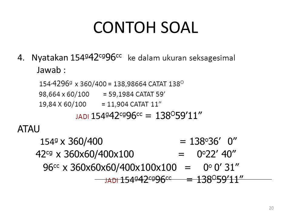 CONTOH SOAL 4. Nyatakan 154g42cg96cc ke dalam ukuran seksagesimal