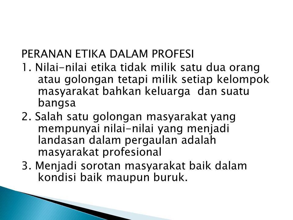 PERANAN ETIKA DALAM PROFESI 1