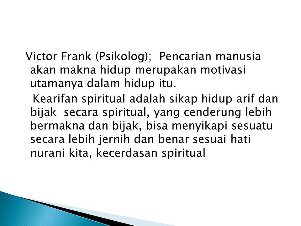 Victor Frank (Psikolog); Pencarian manusia akan makna hidup merupakan motivasi utamanya dalam hidup itu.