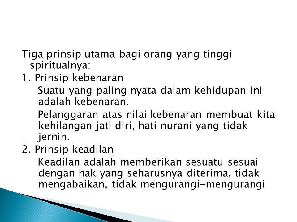Tiga prinsip utama bagi orang yang tinggi spiritualnya: 1