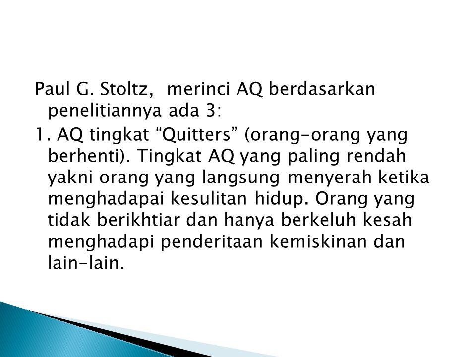 Paul G. Stoltz, merinci AQ berdasarkan penelitiannya ada 3: 1