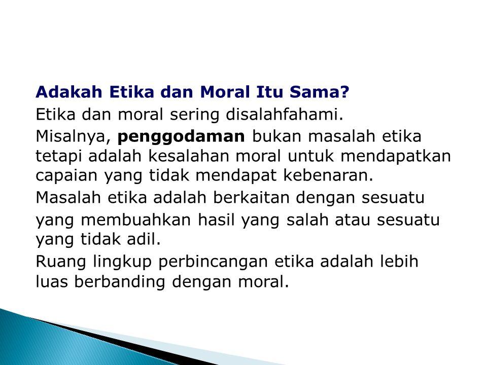 Adakah Etika dan Moral Itu Sama. Etika dan moral sering disalahfahami