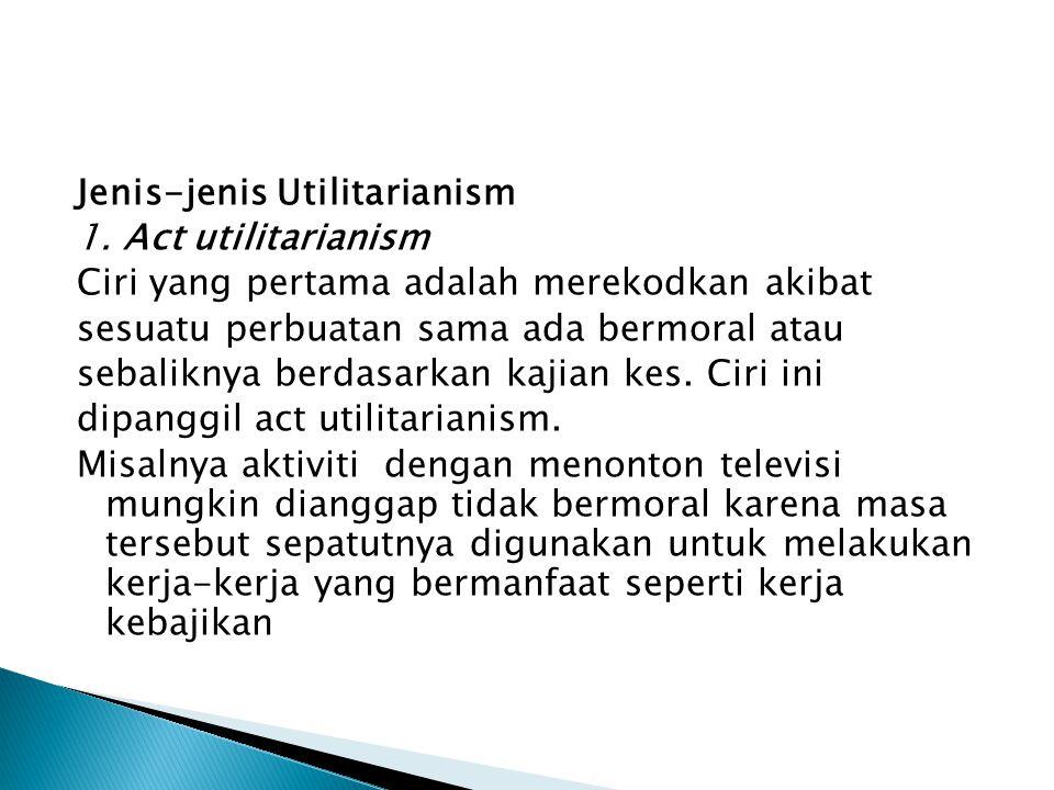 Jenis-jenis Utilitarianism 1
