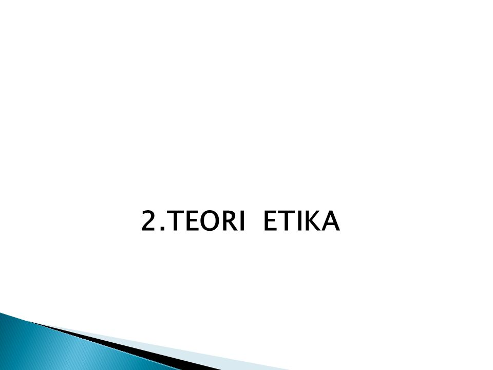 2.TEORI ETIKA