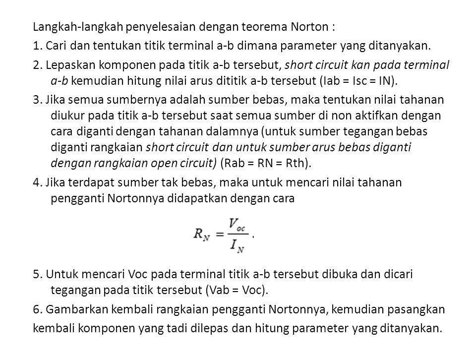 Langkah-langkah penyelesaian dengan teorema Norton : 1