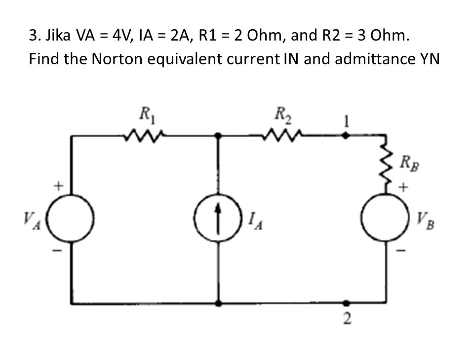 3. Jika VA = 4V, IA = 2A, R1 = 2 Ohm, and R2 = 3 Ohm