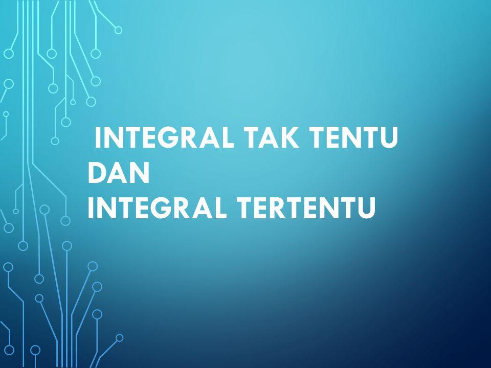 Integral Tak Tentu dan Integral Tertentu