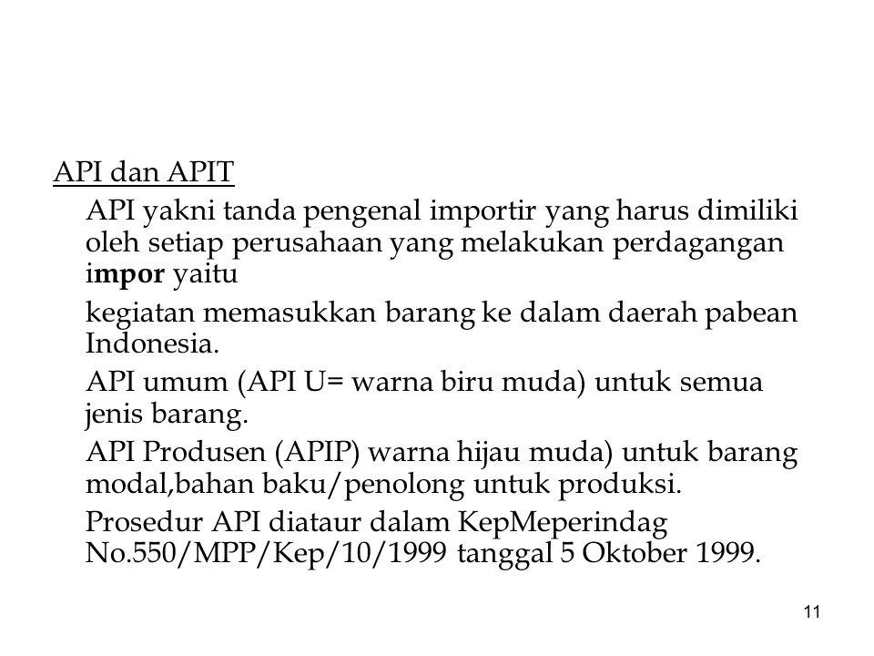 API dan APIT API yakni tanda pengenal importir yang harus dimiliki oleh setiap perusahaan yang melakukan perdagangan impor yaitu.