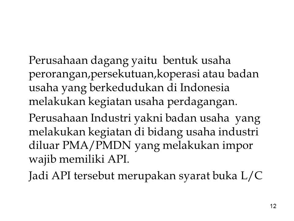 Perusahaan dagang yaitu bentuk usaha perorangan,persekutuan,koperasi atau badan usaha yang berkedudukan di Indonesia melakukan kegiatan usaha perdagangan.