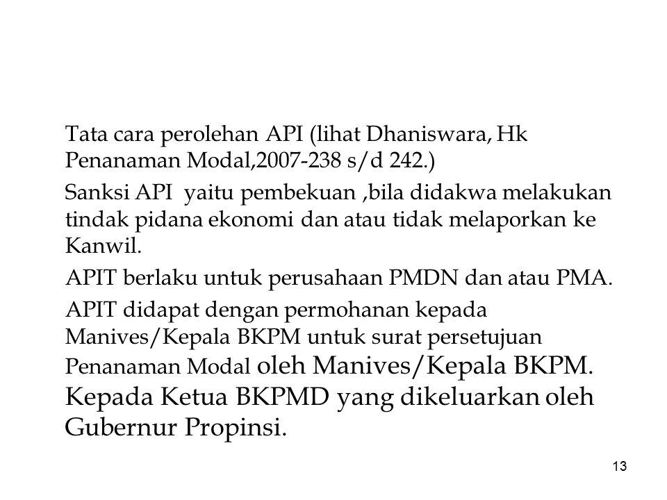 Tata cara perolehan API (lihat Dhaniswara, Hk Penanaman Modal,2007-238 s/d 242.)