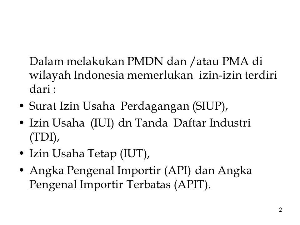 Dalam melakukan PMDN dan /atau PMA di wilayah Indonesia memerlukan izin-izin terdiri dari :
