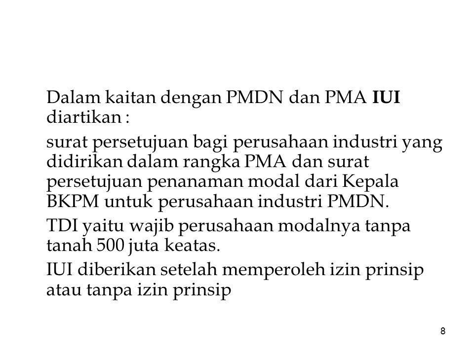 Dalam kaitan dengan PMDN dan PMA IUI diartikan :