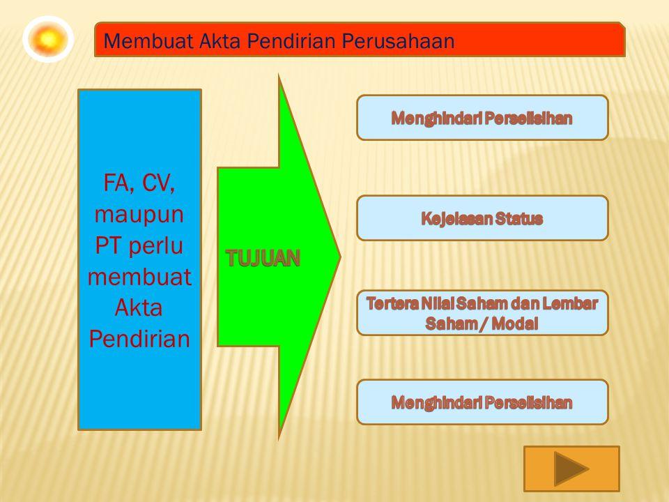 FA, CV, maupun PT perlu membuat Akta Pendirian