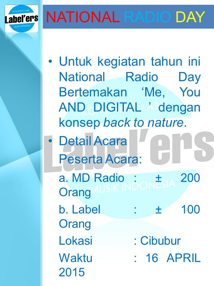 NATIONAL RADIO DAY Untuk kegiatan tahun ini National Radio Day Bertemakan 'Me, You AND DIGITAL ' dengan konsep back to nature.