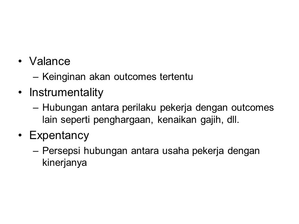 Valance Instrumentality Expentancy Keinginan akan outcomes tertentu