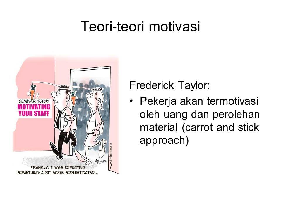Teori-teori motivasi Frederick Taylor: