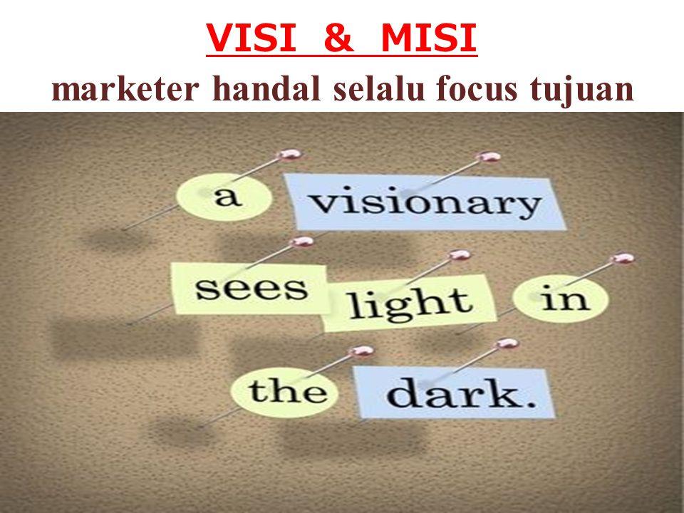 VISI & MISI marketer handal selalu focus tujuan