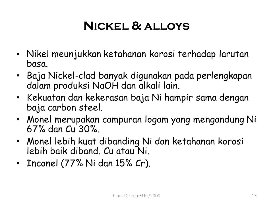 Nickel & alloys Nikel meunjukkan ketahanan korosi terhadap larutan basa.