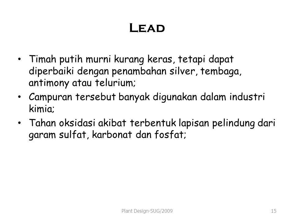 Lead Timah putih murni kurang keras, tetapi dapat diperbaiki dengan penambahan silver, tembaga, antimony atau telurium;