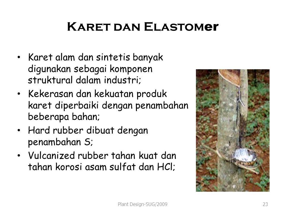 Karet dan Elastomer Karet alam dan sintetis banyak digunakan sebagai komponen struktural dalam industri;