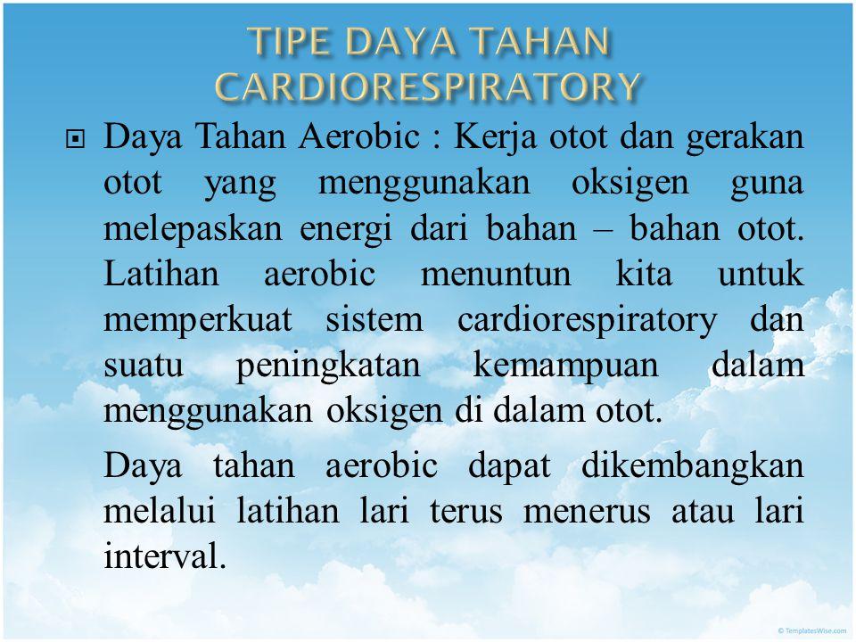TIPE DAYA TAHAN CARDIORESPIRATORY