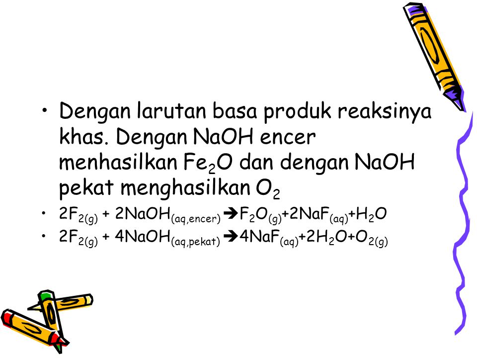 Dengan larutan basa produk reaksinya khas