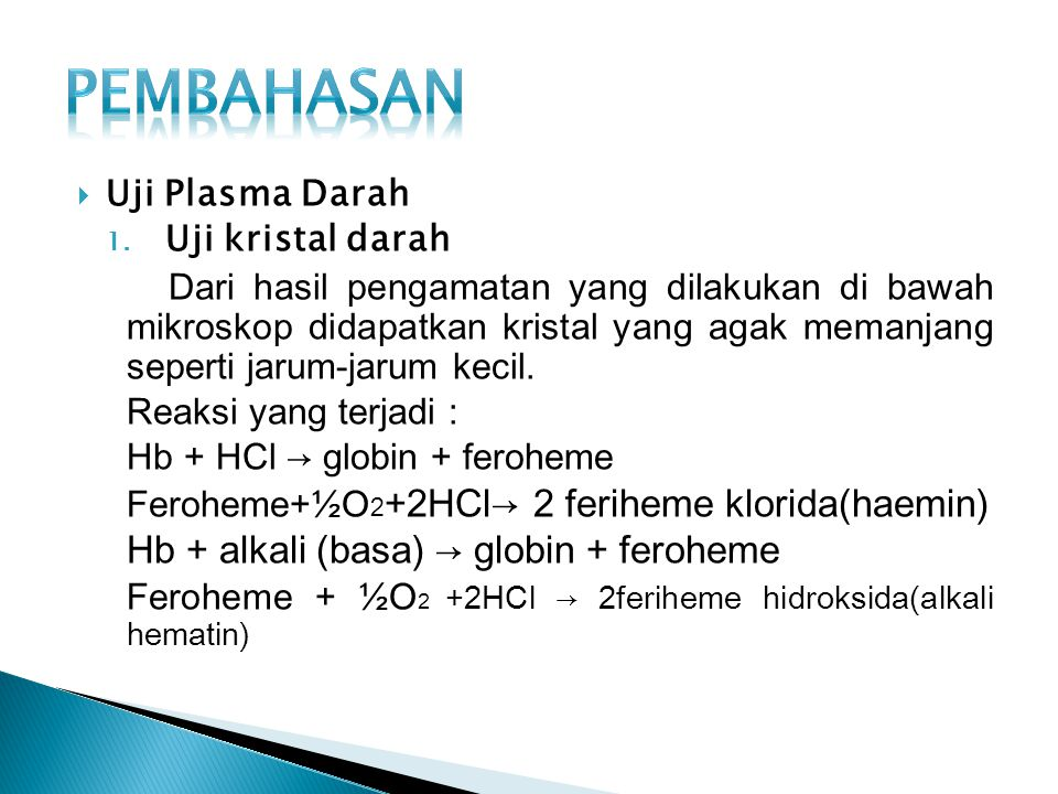 PEMBAHASAN Hb + alkali (basa) → globin + feroheme Uji Plasma Darah