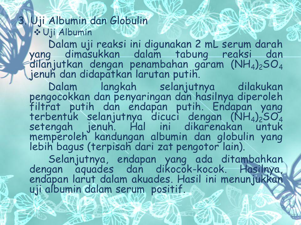 3. Uji Albumin dan Globulin
