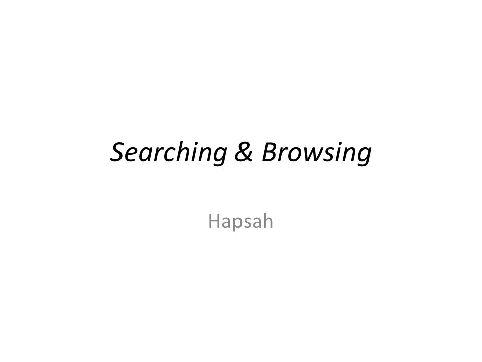 Searching & Browsing Hapsah