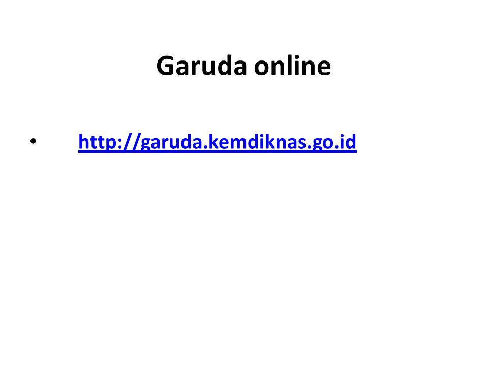 Garuda online http://garuda.kemdiknas.go.id