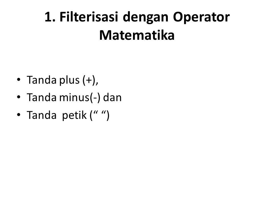 1. Filterisasi dengan Operator Matematika