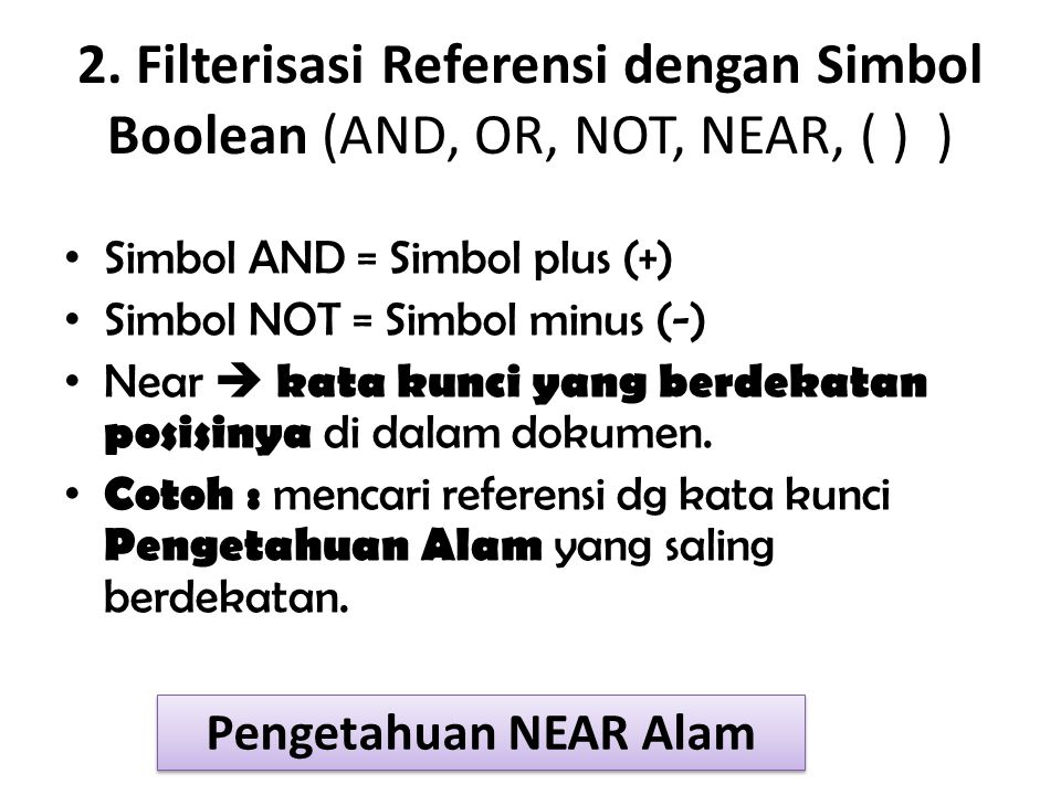 2. Filterisasi Referensi dengan Simbol Boolean (AND, OR, NOT, NEAR, ( ) )