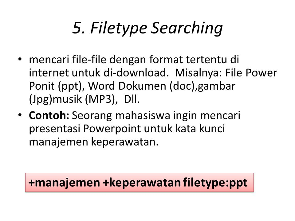 5. Filetype Searching +manajemen +keperawatan filetype:ppt