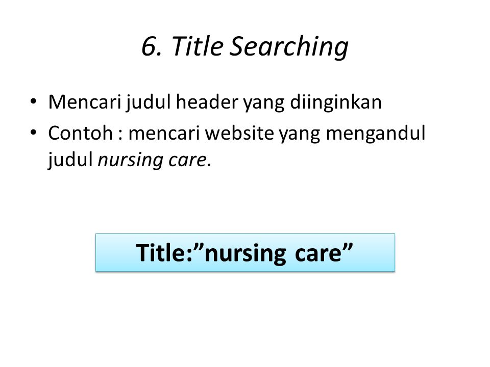 6. Title Searching Title: nursing care