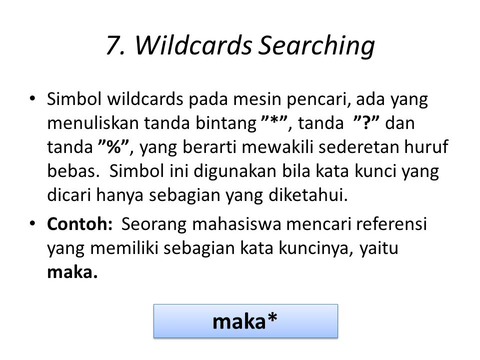 7. Wildcards Searching maka*