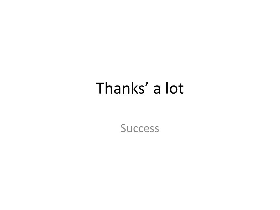 Thanks' a lot Success