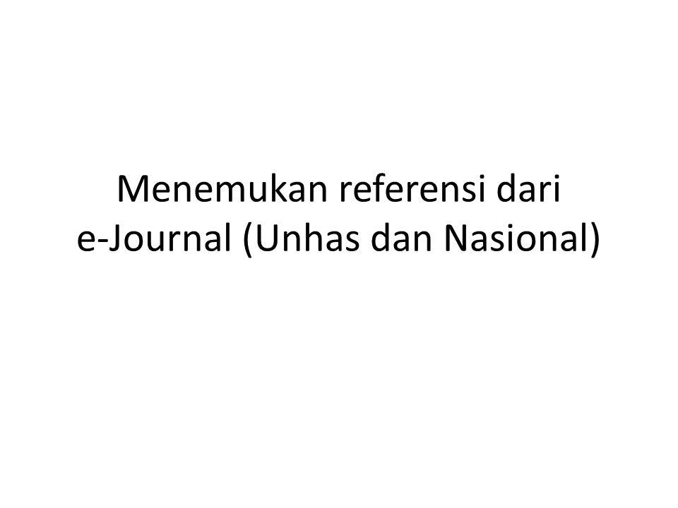 Menemukan referensi dari e-Journal (Unhas dan Nasional)