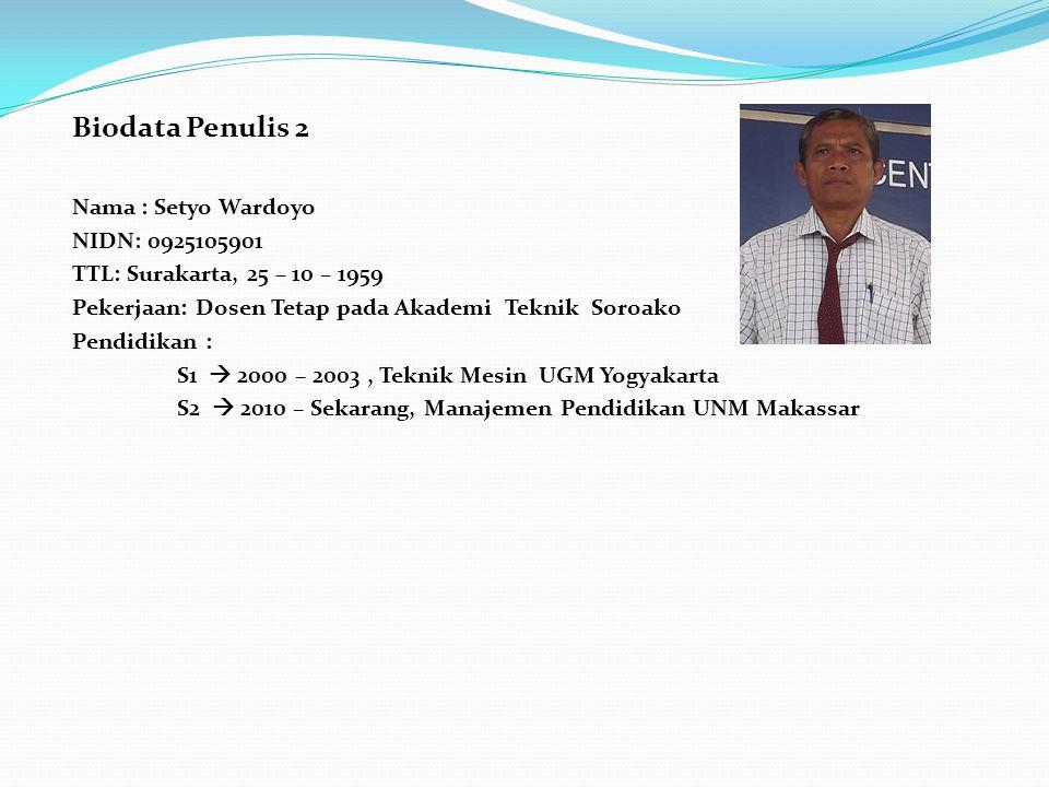 Biodata Penulis 2 Nama : Setyo Wardoyo NIDN: 0925105901
