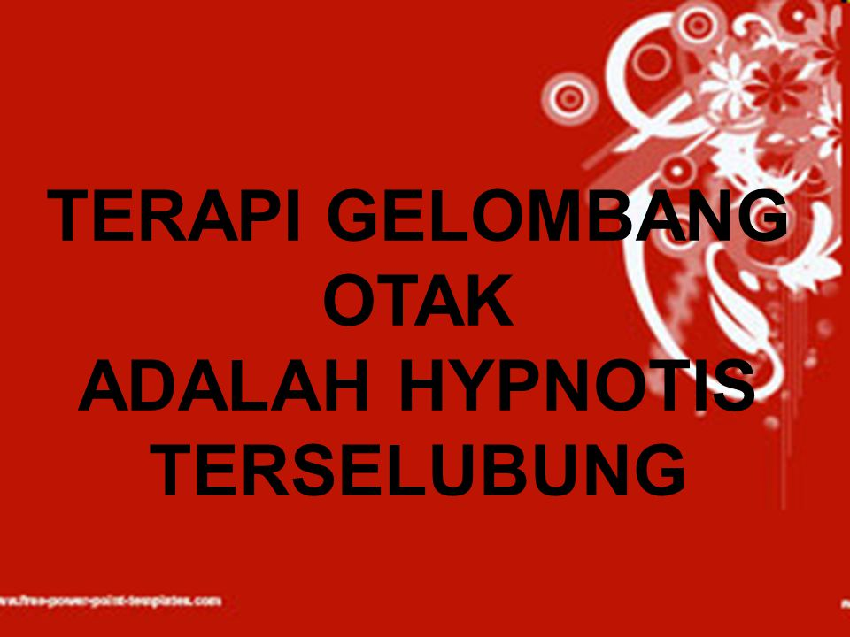 TERAPI GELOMBANG OTAK ADALAH HYPNOTIS TERSELUBUNG