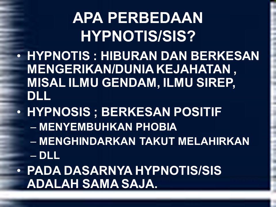 APA PERBEDAAN HYPNOTIS/SIS