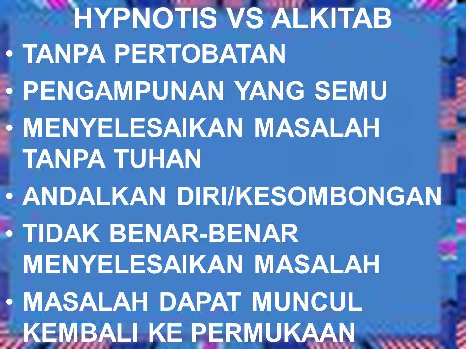 HYPNOTIS VS ALKITAB TANPA PERTOBATAN PENGAMPUNAN YANG SEMU