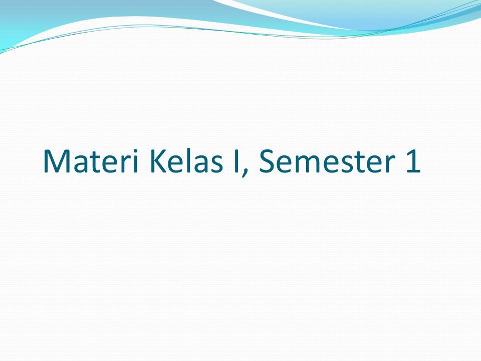Materi Kelas I, Semester 1