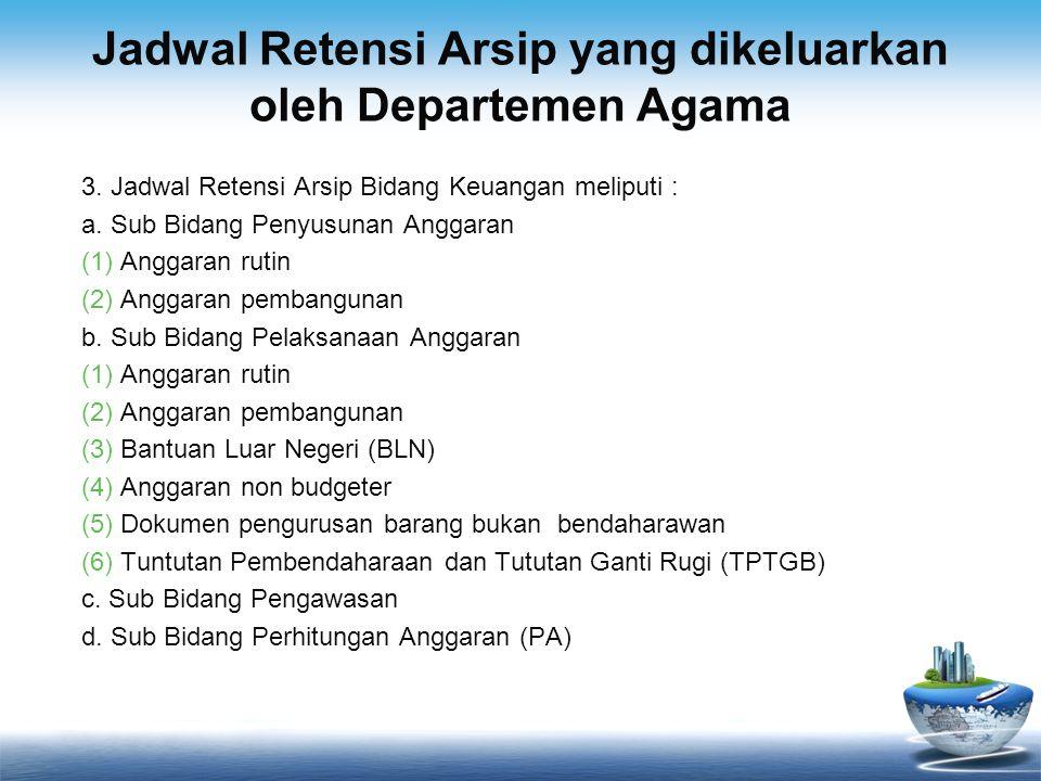 Jadwal Retensi Arsip yang dikeluarkan oleh Departemen Agama